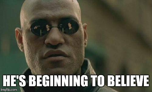 Morpheus Believe meme