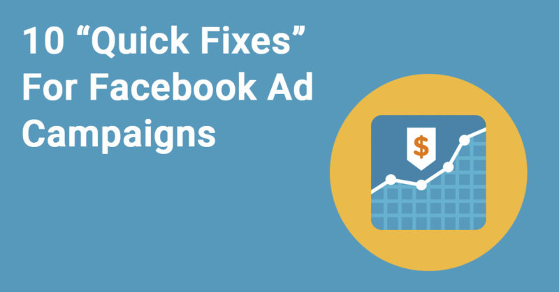 Quick fixes for Facebook Ad Campaigns