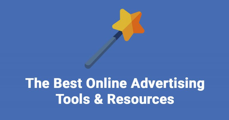 The Best Online Advertising Tools and Resources
